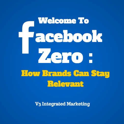 Welcome to Facebook Zero How Brands Can Stay Relevant